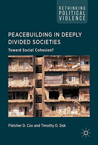 peacebuilding-in-deeply-divided-societies-toward-social-cohesion-rethinking-political-violence