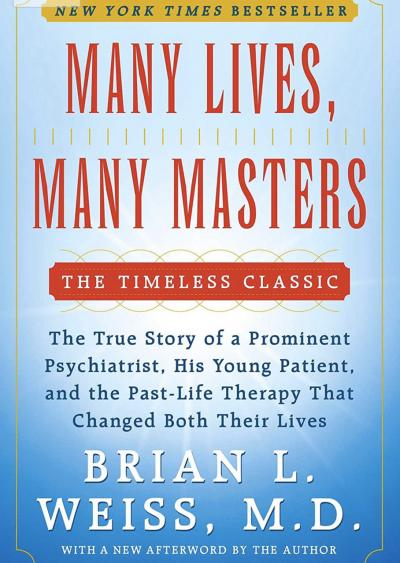 many-lives-many-masters-the-true-story-of-a-prominent-psychiatrist-his-young-patient-and-the-past-life-therapy-that-changed-both-their-lives-9780671657864-brian-l-weiss-books